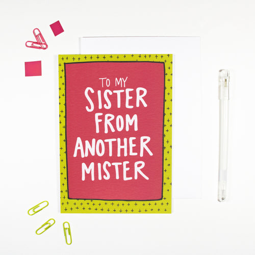 Sister From Another Mister Card by Angela Chick