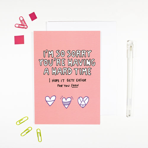 Sorry You're Having a Hard Time Card by Angela Chick