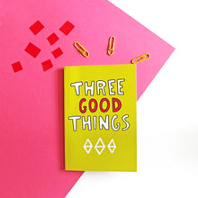 Three Good Things Gratitude Journal by Angela Chick