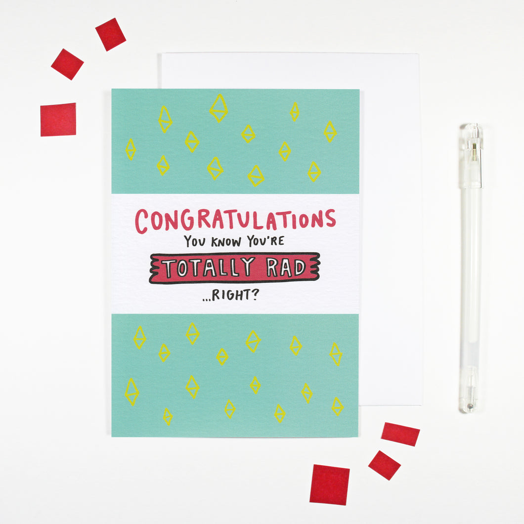 You're Totally Rad Card by Angela Chick