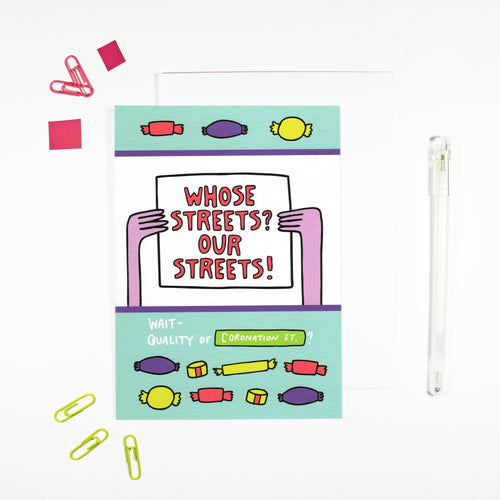 Whose Streets Our Streets Quality Streets Coronation Street Card by Angela Chick