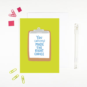 You Made The Right Choice Card
