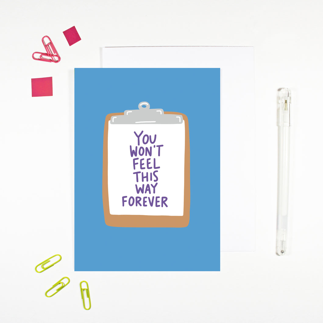You Won't Feel This Way Forever Card