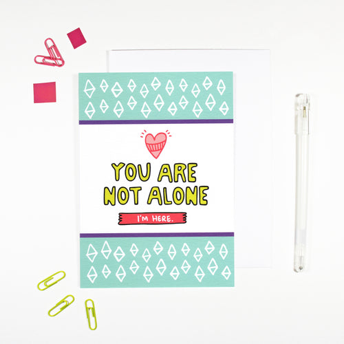 You Are Not Alone Card by Angela Chick