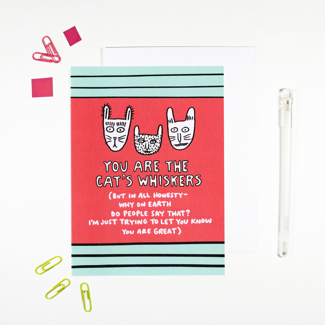 You Are The Cat's Whiskers Card by Angela Chick