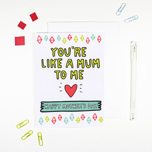 You're Like A Mum To Me Alternative Mother's Day Card by Angela Chick