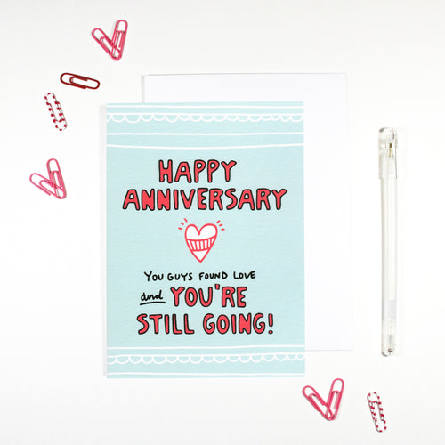 You're Still Going Anniversary Card by Angela Chick
