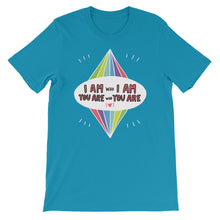 I Am Who I Am You Are Who You Are Short-Sleeve Unisex T-Shirt