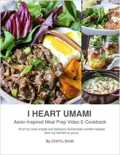 I Heart Umami Asian-Inspired Meal Prep Video E-Cookbook (plus video access to live cooking demo)