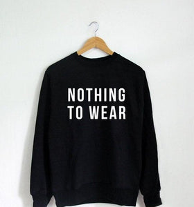 Nothing to Wear Sweatshirt
