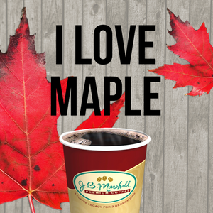 I Love Maple Flavored Coffee