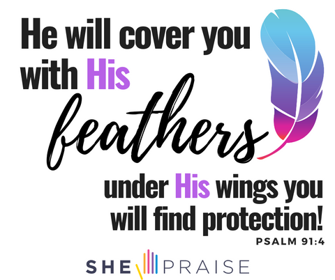 Motivational Bible verses Psalm 91:4. He will cover you with His feathers under His wings you will find protection.