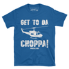 GET TO THE CHOPPA!
