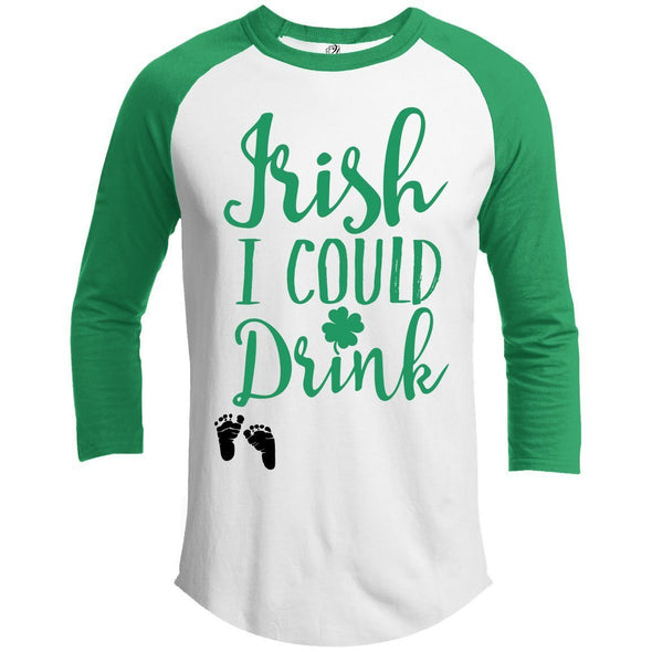 Irish I could drink