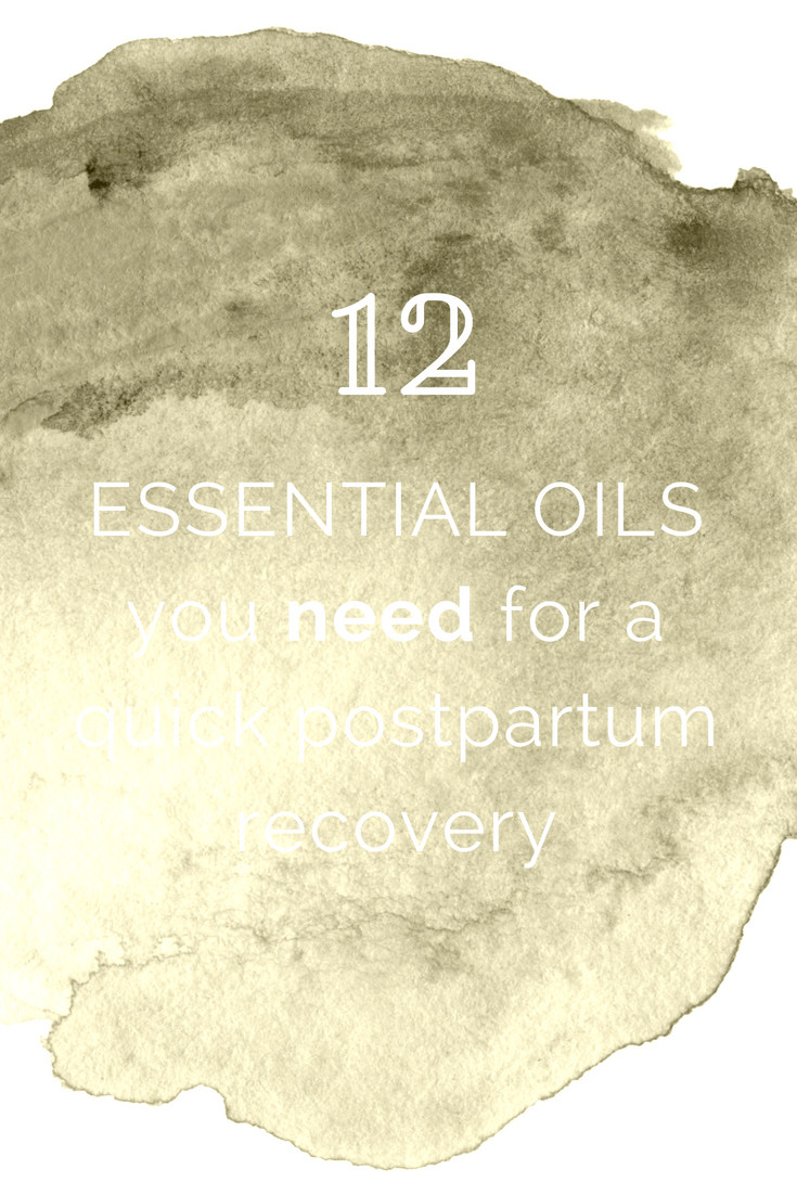 12 essential oils for postpartum recovery and healing