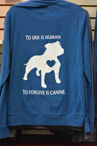 Full Zip Hooded Jacket - To err is human, to forgive is canine. (2 colors available!)