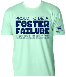 Proud to be a Foster Failure Tee
