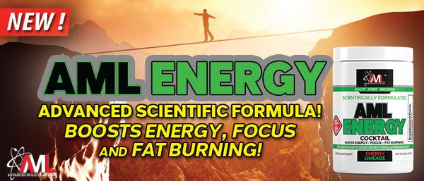New AML Energy. Advanced Scientific Formula! Boosts Energy Focus & Fat Burning!