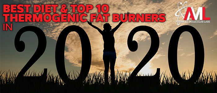 BEST DIET & TOP 10 THERMOGENC FAT BURNERS IN 2020
