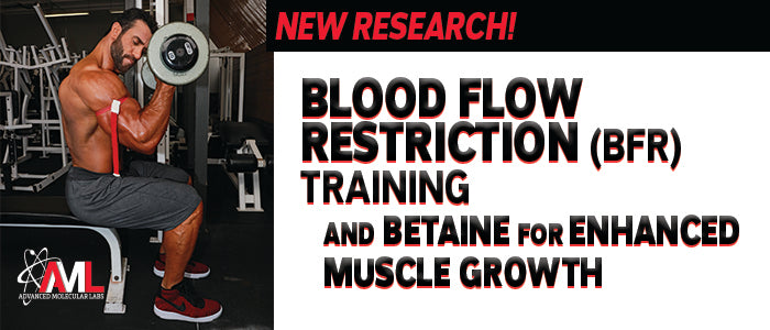 New Research: Blood Flow Restriction (BFR) Training and Betaine for Enhanced Muscle Growth