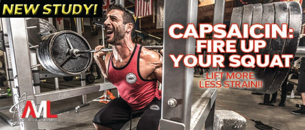 CAPSAICIN: FIRE UP YOUR SQUAT! Lift More Weight, Less Strain!!