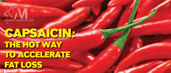 CAPSAICIN: The HOT Way to Accelerate Fat Loss