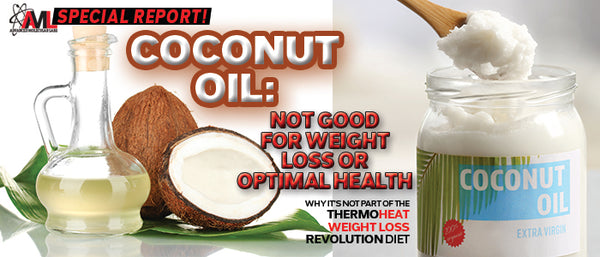 Coconut Oil: Not Good for Weight Loss or Optimal Health