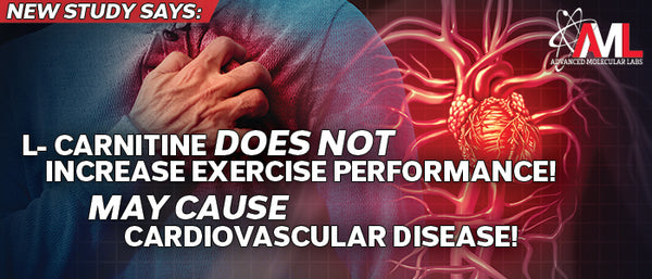 L-Carnitine Does Not Increase Exercise Performance! May Cause Cardiovascular Disease!