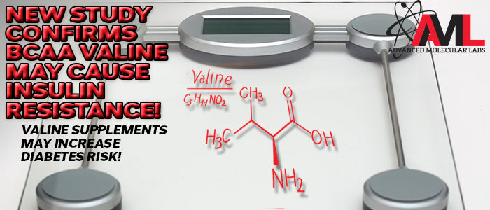 NEW STUDY CONFIRMS BCAA VALINE MAY CAUSE INSULIN RESISTANCE! Valine Supplements May Increase Diabetes Risk!
