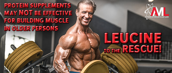 PROTEIN SUPPLEMENTS MAY NOT BE EFFECTIVE FOR BUILDING MUSCLE IN OLDER PERSONS- Leucine to the Rescue!