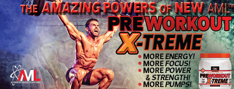 THE AMAZING POWERS OF NEW AML™ PREWORKOUT EXTREME. MORE ENERGY! MORE FOCUS! MORE POWER & STRENGTH! MORE PUMPS!