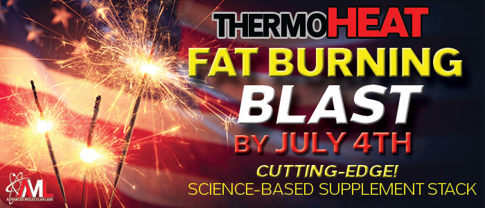 THERMOHEAT FAT BURNING BLAST BY JULY 4TH: CUTTING-EDGE SCIENCE-BASED SUPPLEMENT STACK
