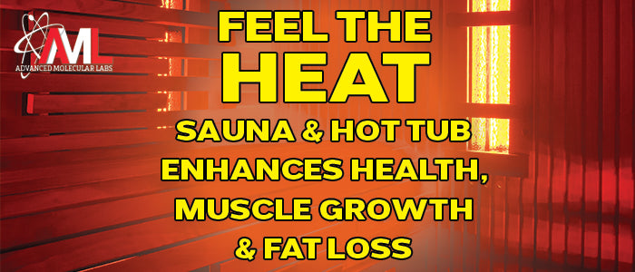 Sauna and Hot Tub Enhances Health, Muscle Growth & Fat Loss!