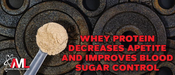 Whey Protein Decreases Appetite and Improves Blood Sugar Control