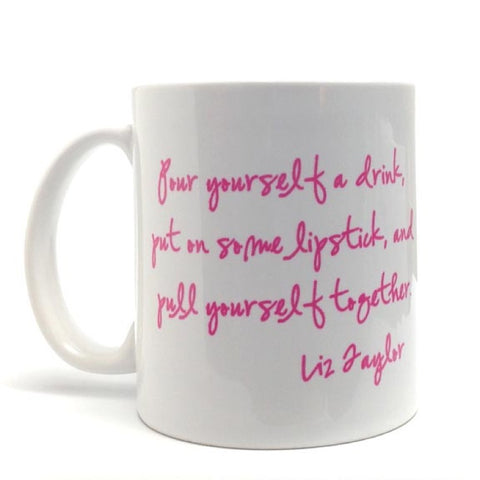 Liz Taylor Quote Coffee Mug