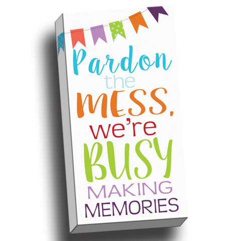 Pardon the Mess Canvas Wall Art