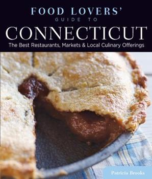 Food Lovers Guide to Connecticut by Patricia Brooks