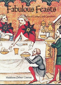 Fabulous Feasts (Medieval Cookery and Ceremony) by  Madeline Pelner Cosman