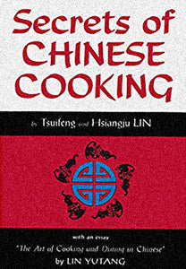 Secrets Of Chinese Cooking by  Lin Hsiangju Lin Tsuifeng