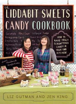 The Liddabit Sweets Candy Cookbook by Liz Gutman