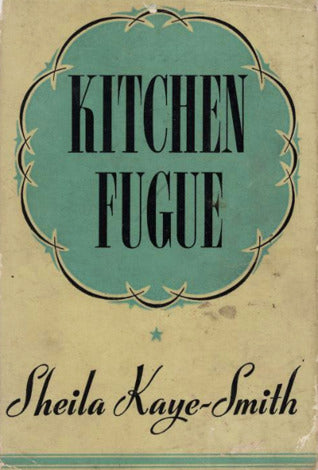 Kitchen Fugue by Sheila Kaye-Smith