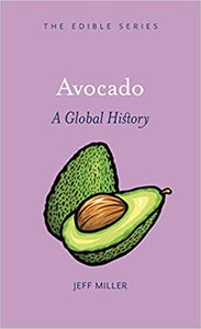 Avocado A Global History  by Jeff Miller