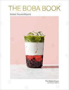 The Boba Book: Bubble Tea and Beyond by Andrew Chau and Bin Chen