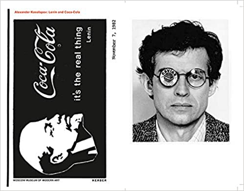 Alexander Kosolapov: Lenin and Coca-Cola Edited by Carter Ratcliff, Yury Kopytov. Text by Carter Ratcliff.