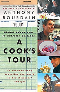 A Cooks Tour: Global Adventures in Extreme Cuisines by Anthony Bourdain