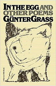 In the Egg and Other Poems by Gunter Grass
