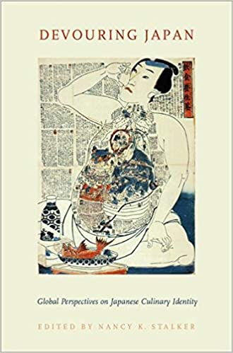 Devouring Japan (Global Perspectives on Japanese Cultural Identity) by Nancy K. Stalker