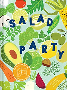 Salad Party: Mix and Match to Make 3,375 Fresh Creations by Kristy Mucci