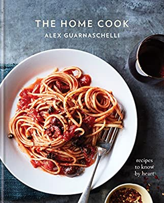 The Home Cook (Recipes To Know By Heart) by Alex Guarnaschelli