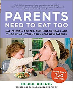 Parents Need to Eat Too by Debbie Koenig